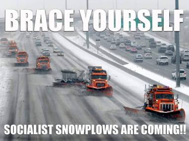 brace-yourself-socialist-snow-plows-are-coming-meme-1453574425